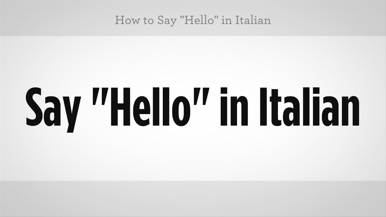 How To Say Hello In Italian Italian Lessons Youtube