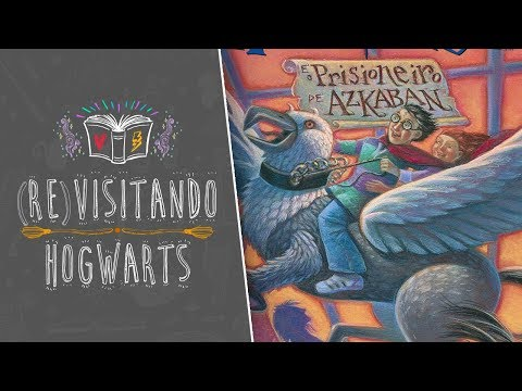 Harry Potter e o Prisioneiro de Azkaban | Revisitando Hogwarts ?? | faNATic