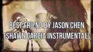 Best Friend by Jason Chen [Shawn Garcia INSTRUMENTAL]
