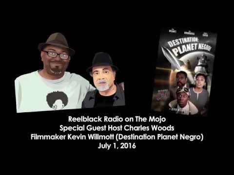 Reelblack Radio - Charles Woods & Kevin Willmott (7/1/2016)