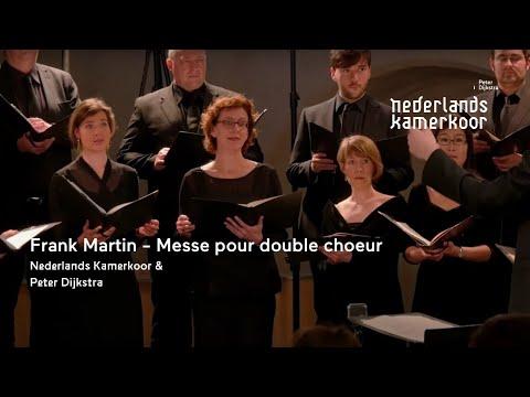 Frank Martin - Messe pour double choeur | Nederlands Kamerkoor & Peter Dijkstra