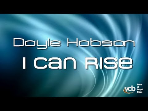 Doyle Hobson - I Can Rise