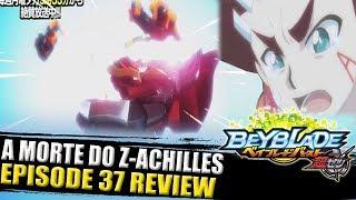 A MORTE DO Z-ACHILLES! BEYBLADE BURST CHO-Z EPISÓDIO 37