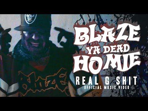 Blaze Ya Dead Homie - Real G Shit Official Music Video