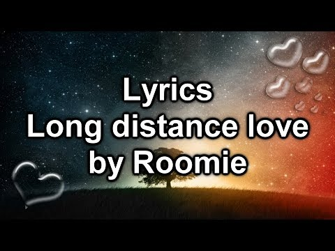 LYRICS LONG DISTANCE LOVE - ROOMIE