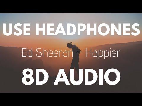 Ed Sheeran - Happier 8D