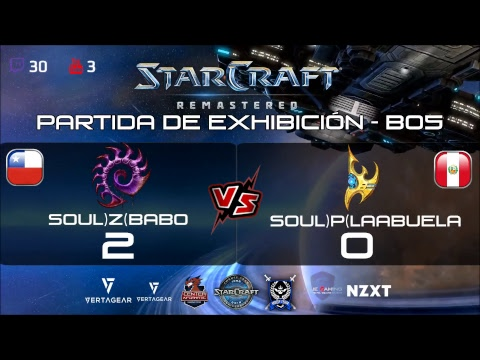 StarCraft ¡️Chile VS Perú! SouL)Z(babo VS SouL)P(LaAbuela - Bo5