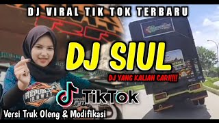 DJ SIUL Viral TikTok 2020 Versi Truk Oleng dan Modifikasi