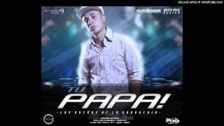 Tu Papa - Chuleria En Pote [Julio 2012]