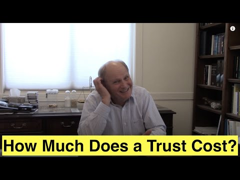 How Much Does a Trust Cost?
