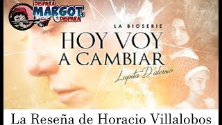 Hoy voy a Cambiar La Serie de Lupita D' Alessio reseñada por Horacio Villalobos