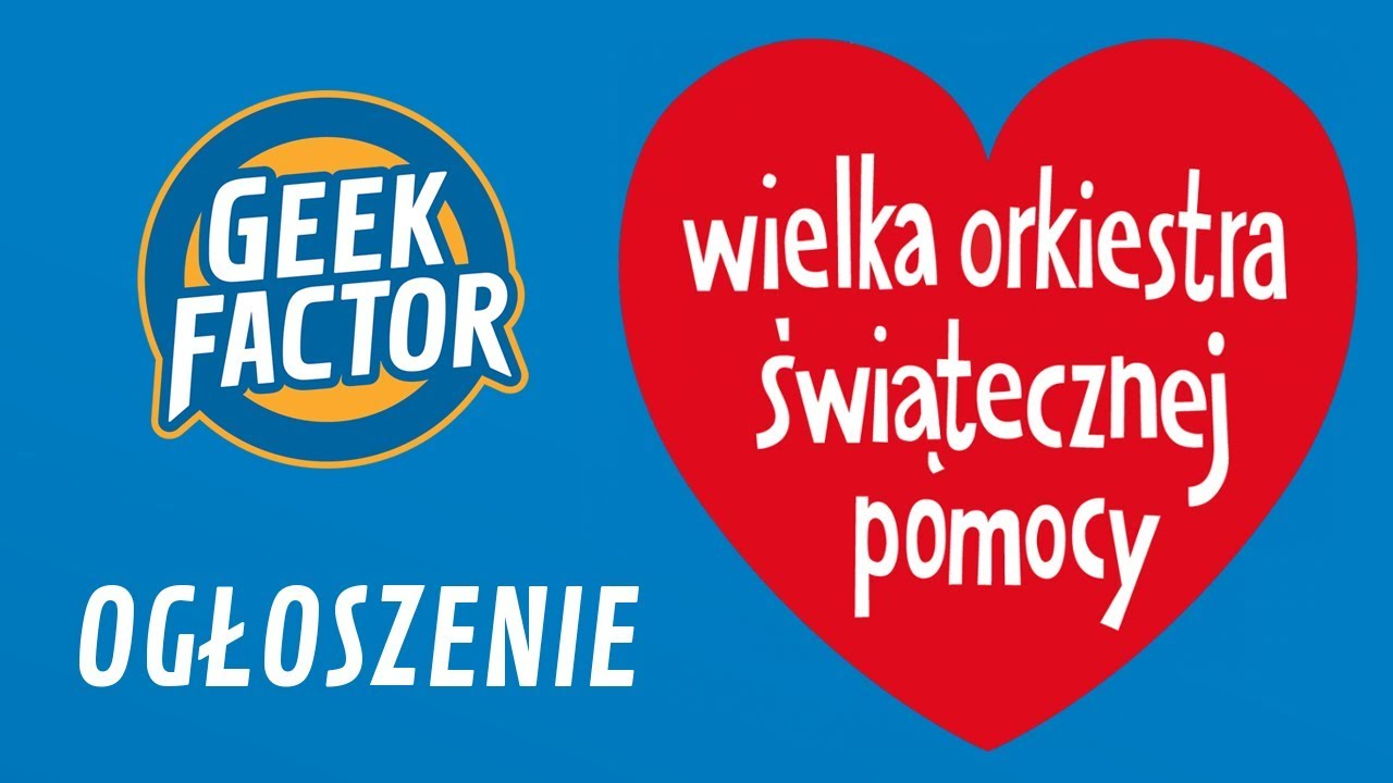 WOŚP + GEEK FACTOR