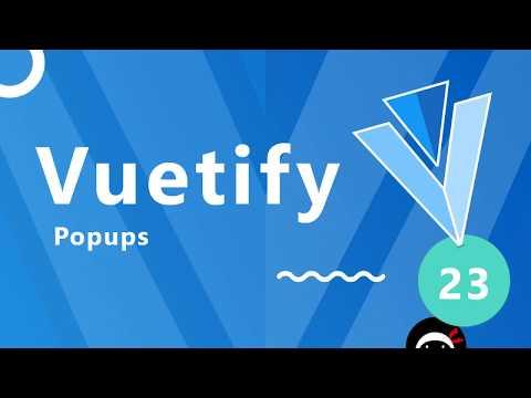 Vuetify Tutorial #23 - Popups (dialogs) - YouTube