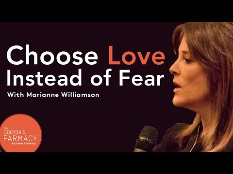 How to Choose Love Instead of Fear with Marianne Williamson