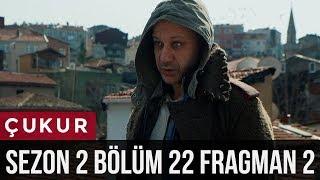Çukur 2.Sezon 22.Bölüm 2.Fragman