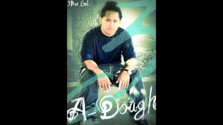 A.Dough- Baby I Got It