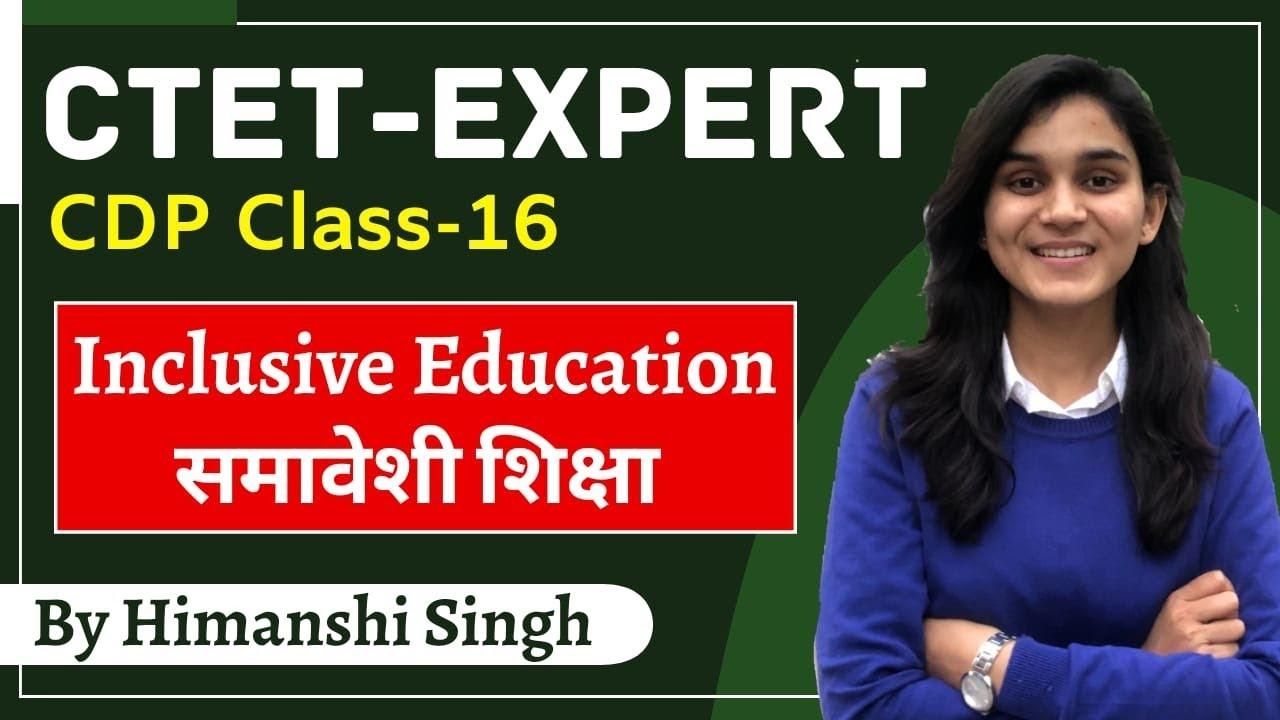 CTET Expert Series | Inclusive Education (समावेशी शिक्षा) | Class-16 | CDP by Himanshi Singh