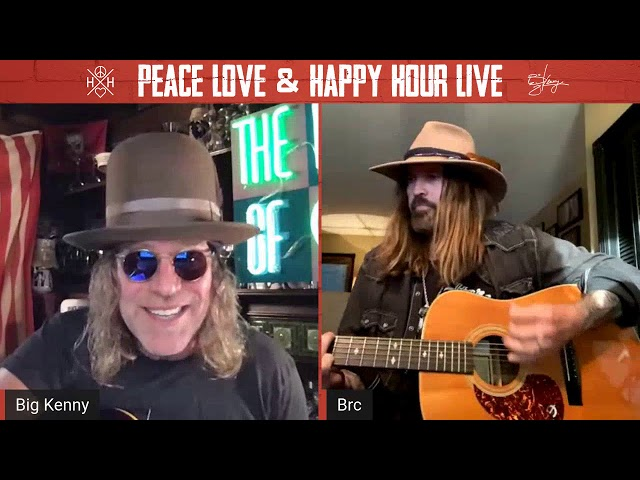 Big Kenny's Peace Love & Happy Hour LIVE w DS & Billy Ray Cyrus 5 30 20