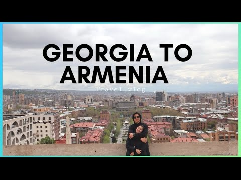 GEORGIA TO ARMENIA 2019 | Yerevan City Tour