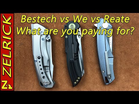 Bestech vs WE vs Reate Premium Knives.  What Are You Paying For?