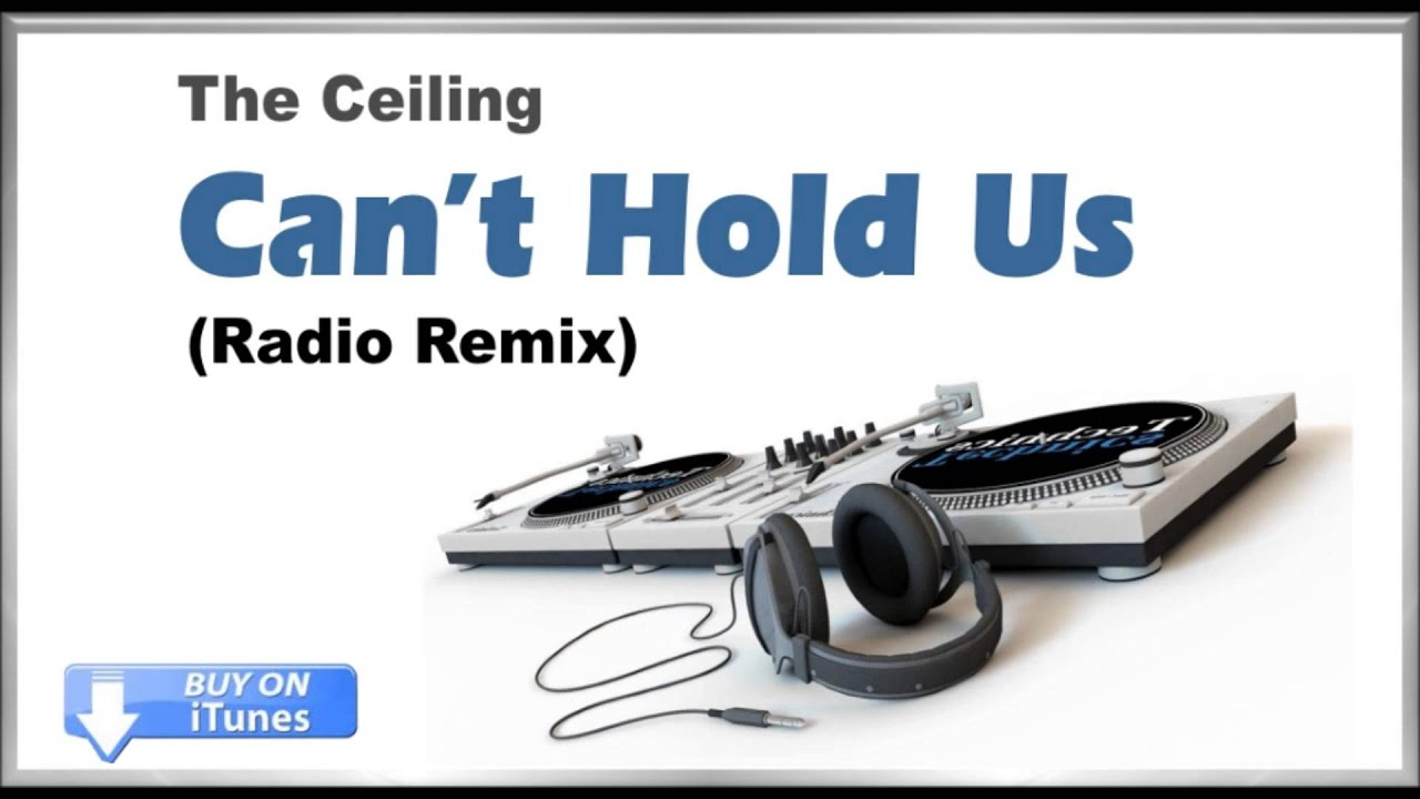 Like The Ceiling Can T Hold Us Remix