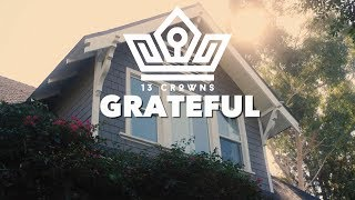 13 Crowns - Grateful [Official Music Video]