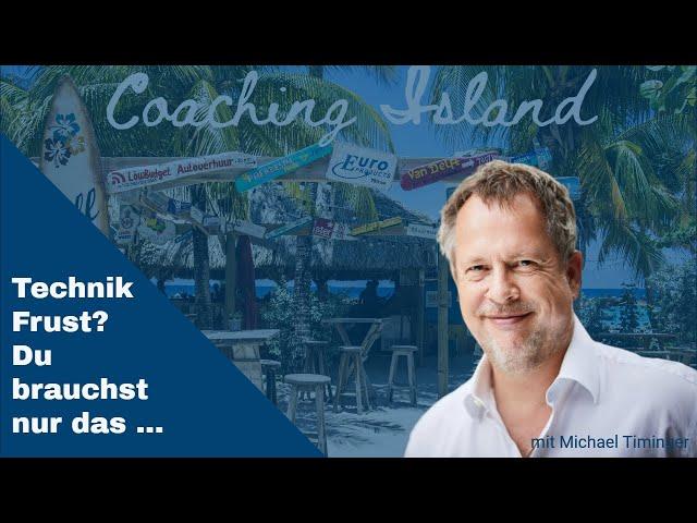 Coaching Island#117: Technikfrust?