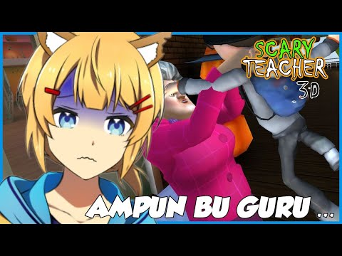 【Scary Teacher 3D】Ampun Bu Guru  - Enji NC (Vtuber Indonesia)