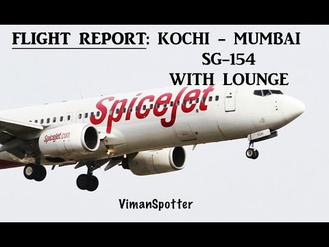 FLIGHT REPORT: SPICEJET KOCHI-MUMBAI | SG154 | SPICEJET LOUNGE | KOCHI AIRPORT | MUMBAI TERMINAL 1B