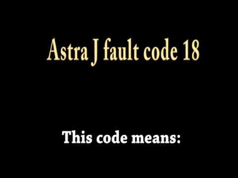 astra j fault code 18
