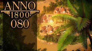 ANNO 1800 🏛 080: Mehr Rrrrrrrrum!
