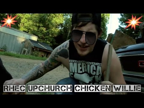 "Upchurch ""Chicken Willie"" (Official Video) Chicken Willie Album 