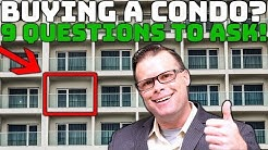 Buying a Condo!   9 Questions to Ask!