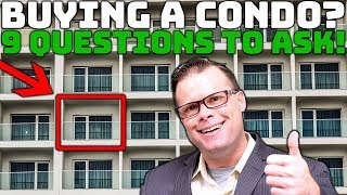 Buying a Condo! | 9 Questions to Ask!