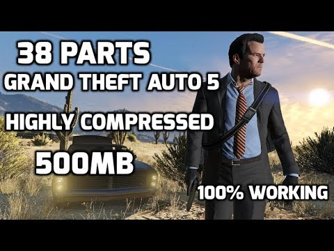 GTA 5 HIGHLY COMPRESSED 500MB (PARTS) 100% WORKING