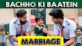 BACHHO KI BAATEIN - MARRIAGE - TST - EPISODE 3