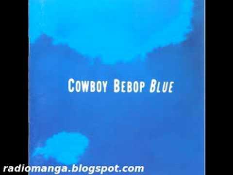 Cowboy Bebop OST 3  Blue  - See You Space Cowboy (Bonus T)