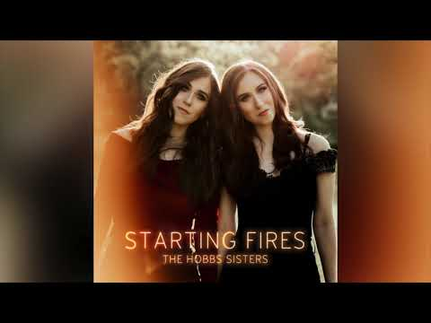 """The Hobbs Sisters- """"Starting Fires"""" (Official Audio)"""