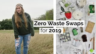 ZERO WASTE Swaps You NEED for 2019