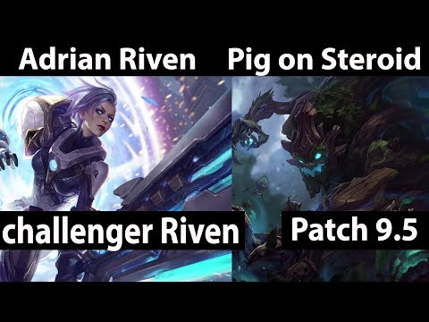 [ Adrian Riven ] Riven vs Maokai [ Pig on Steroid ] Top - Adrian Riven Riven Stream Patch 9.5