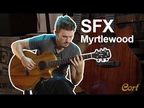 SFX-Myrtlewood Demonstration   SFX Series   Cort Acuostic Guitars