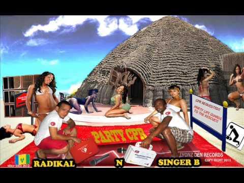 (NEW VINCY SOCA 2013) RADIKAL N SINGER B  PARTY CPR - VINCY CREOLE RIDDIM