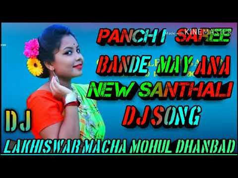 New Santhali Dong Dj Song 2019 Panchi Saree Bande May Ana Kuri Traditional Dj Mix By Dj Lakhiswar