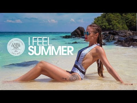 I Feel Summer 2017 | Best of Deep House Music - Chill Out Mix