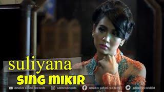 Sing Mikir / Ra Mikir - Suliyana ( Official Music Video ANEKA SAFARI )