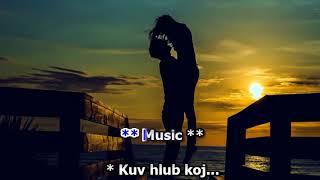 Maiv Muas Kwm- Puas Nco Kev Sib Hlub (Karaoke) GUY Lavoos