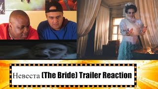 Невеста 2017 (The Bride) Trailer Reaction (Request)