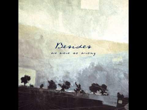 Besides - We Were So Wrong (Full Album)