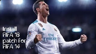 How to install fifa 18 moddingway patch for fifa 14