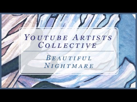 YouTube Artists Collective - Beautiful Nightmare Watercolor Speedpaint